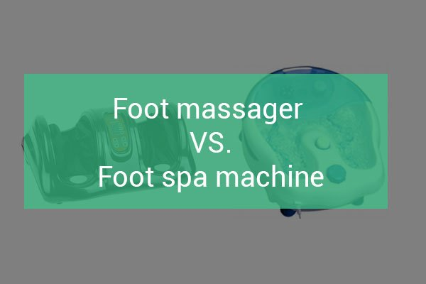 foot-massager-vs-foot-spa-machine-comparison